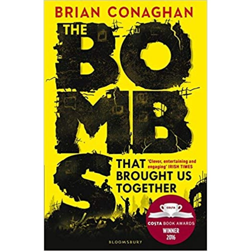 Bombs That Brought Us Together **Costa Children's Book Award 2016**