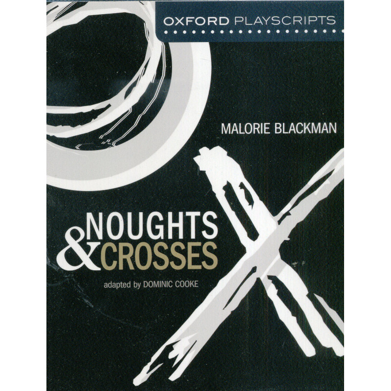 Oxford Playscripts : Noughts & Crosses